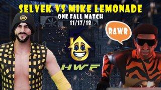 HWF: Selvek Vs Mike Lemonade (One Fall Match) 11/17/18