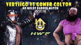 HWF: Vertiigo Vs Gomer Colton (No Holds Barred Match) 11/17/18