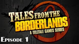 Tales from the Borderlands Episode 1
