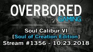 Soul Calibur VI [Stream #1356 | Soul of Creation Edition] 10.23.2018 Part 1 of 2