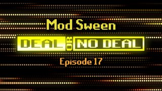 Deal or No Deal Ep. 17 - Mod Sween | Ron Plays Games
