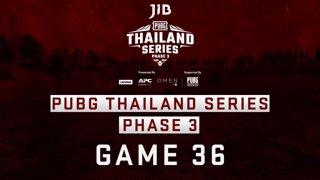 [PTS] JIB PUBG Thailand Series PHASE 3  Game 36