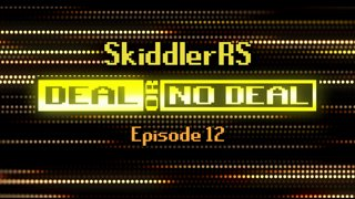 Deal or No Deal Ep. 12 - SkiddlerRS | Ron Plays Games