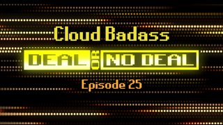 Deal or No Deal Ep. 25 - Cloud Badass | Ron Plays Games