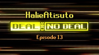 Deal or No Deal Ep. 13 - HalieAtisuto | Ron Plays Games