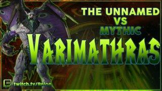 <The Unnamed> Varimathras Mythic
