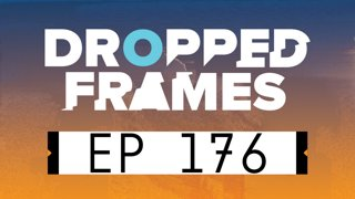 Dropped Frames GotY 2018  EP 176