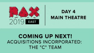 """Highlight: PAX EAST 2019 - MAIN THEATER - Acquisitions Incorporated: The """"C"""" Team - Live!"""