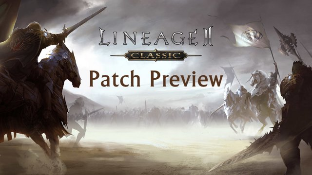 Highlight: Lineage II: Classic Patch Preview - Part 1