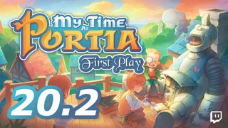 My Time At Portia: First Playthrough (Episode 20.2)