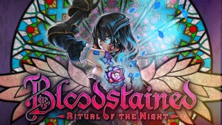 Bloodstained: Ritual of the Night w/ dasMEHDI - Day 1