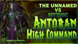 <The Unnamed> Antoran High Command Mythic