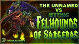 <The Unnamed> Felhounds of Sargeras Mythic