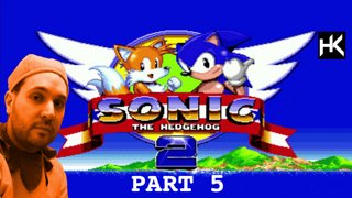 Sonic the Hedgehog 2 | Part 5 | Let's Play | Hill Top Zone