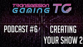 TG PODCAST #6 - Creating Your Show 2