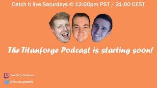 Titanforge Podcast Episode 8
