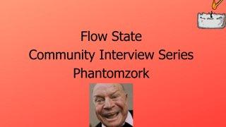 Phantomzork   Flowstate Community Interview