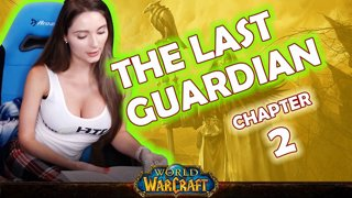Ch. 2 | World of Warcraft | The Last Guardian [Live Twitch Reading by aLilFoxz]