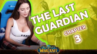 Ch. 3 | World of Warcraft | The Last Guardian [Live Twitch Reading by aLilFoxz]
