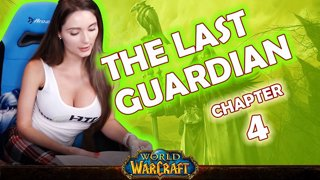 Ch. 4 | World of Warcraft | The Last Guardian [Live Twitch Reading by aLilFoxz]