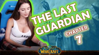 Ch. 7 | World of Warcraft | The Last Guardian [Live Twitch Reading by aLilFoxz]