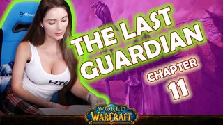 Ch. 11 | World of Warcraft | The Last Guardian [Live Twitch Reading by aLilFoxz]