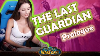 Prologue | World of Warcraft | The Last Guardian [Live Twitch Reading by aLilFoxz]