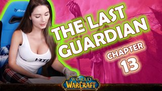Ch. 13 | World of Warcraft | The Last Guardian [Live Twitch Reading by aLilFoxz]