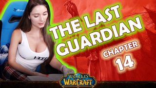 Ch. 14 | World of Warcraft | The Last Guardian [Live Twitch Reading by aLilFoxz]