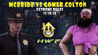 HWF: McBride Vs Gomer Colton (Extreme Rules) 11/18/18