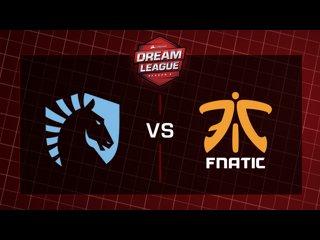 Liquid vs Fnatic - DreamLeague S9 - G2