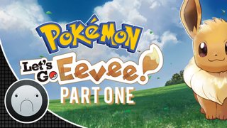 Let's Go Eevee! (Let's Play) PART ONE