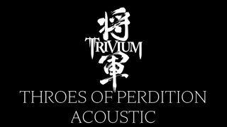Matt Heafy (Trivium) - Throes Of Perdition I Acoustic Cover