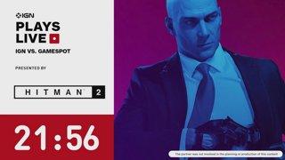IGN Plays Live: Hitman 2 - IGN vs GameSpot Hitmano-A-Mano Challenge