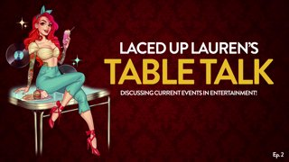 Laced Up Lauren's Table Talk (Ep. 2)