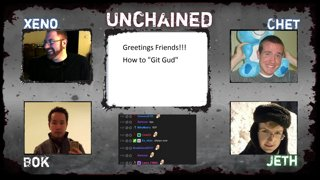 UNCHAINED Ep.4: How To Git Gud