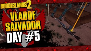 Vladof Allegiance Salvador | Day #5