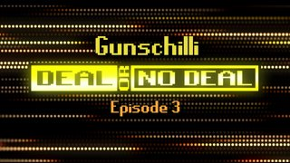 Deal or No Deal Ep. 3 - Gunschilli | Ron Plays Games