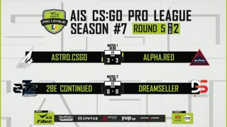 AIS CS:GO Pro League Season#7 R.5 | Astro.CSGO VS ALPHA.RED | 2Be Continued VS  DREAMSELLER