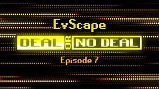Deal or No Deal Ep. 7 - EvScape | Ron Plays Games