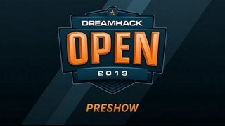 Preshow - Day 3 - DreamHack Open Summer 2019