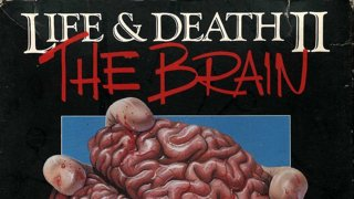 Life and Death 2: The BRAIN