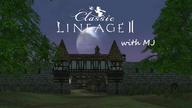 Lineage II Classic with MJ, 3 October 2018