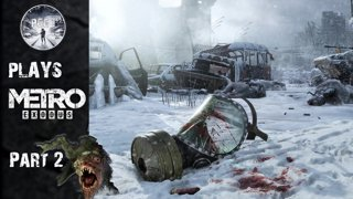Highlight: PCG1 Plays Metro Exodus | Part 2