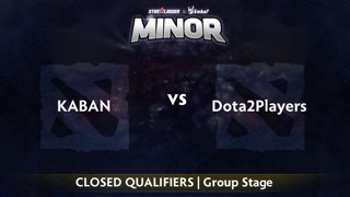 Kaban vs Dota2Players Game 1 - StarLadder ImbaTV EU Qualifier: Group Stage