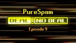 Deal or No Deal Ep. 9 - PureSpam | Ron Plays Games