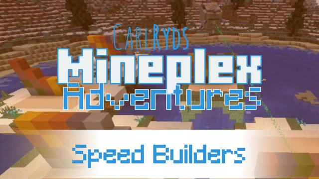 CarlRyds Mineplex Adventures: Speed Builders [4] - Minecraft