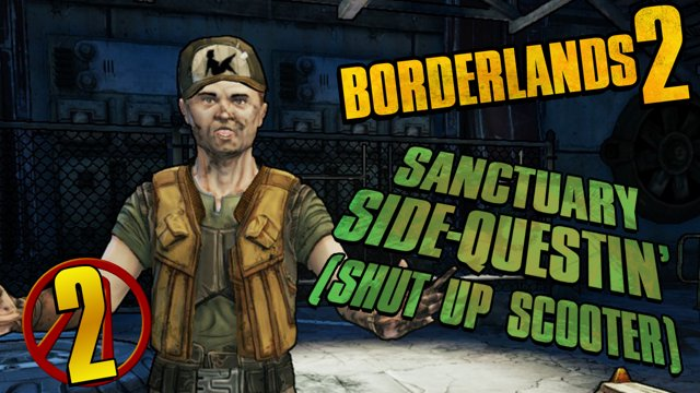 Borderlands 2 - Sanctuary, Remembering How Much I Hate Scooter | 4-3-2018