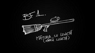BF1 - Matura luneta fara de luneta