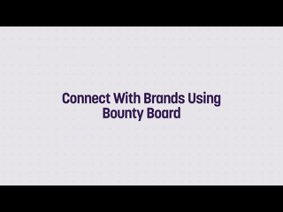 Connect With Brands Using Bounty Board